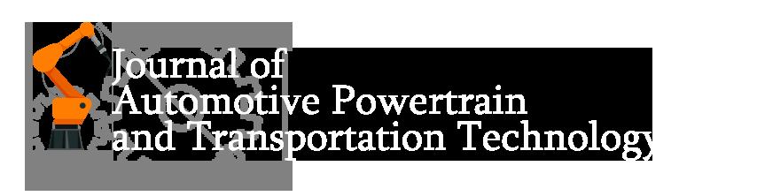 Journal of Automotive Powertrain and  Transportation Technology (JAPTT)