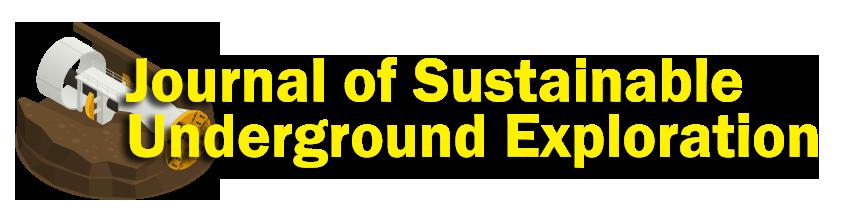 Journal of Sustainable Underground Exploration (J-SUE)