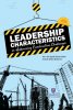 LEADERSHIP CHARACTERITICS WITH CONSTRUCTION CHALLENGES